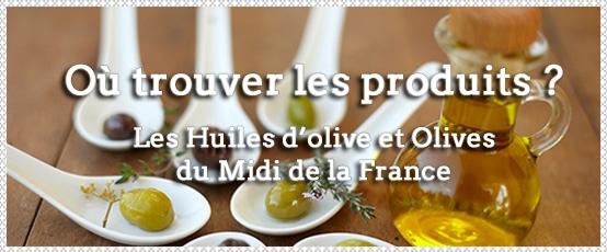 Illustration : où trouver les produits des huiles d'olive et olives du Midi de la France